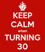 keep-calm-when-turning-30